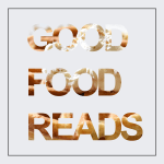 Good Food Reads | 01.11.17