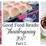 Good Food Reads: Thanksgiving 2017 Part 1