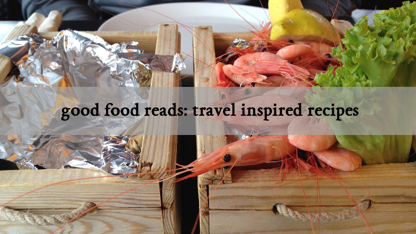 Good Food Reads Travel Inspired