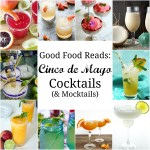 Good Food Reads: Cinco de Mayo Cocktails and Mocktails