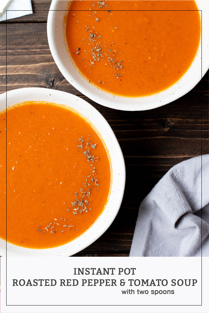 Instant Pot Roasted Red Pepper and Tomato Soup