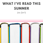 What I've Read This Summer (So Far!)