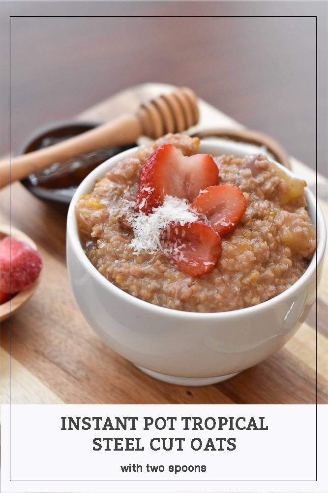Bowl of Instant Pot Tropical Steel Cut Oats Long Pin for Pinterest