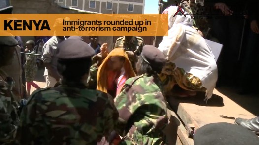 Immigrants Rounded up in Anti-terrorism campaign in Kenya