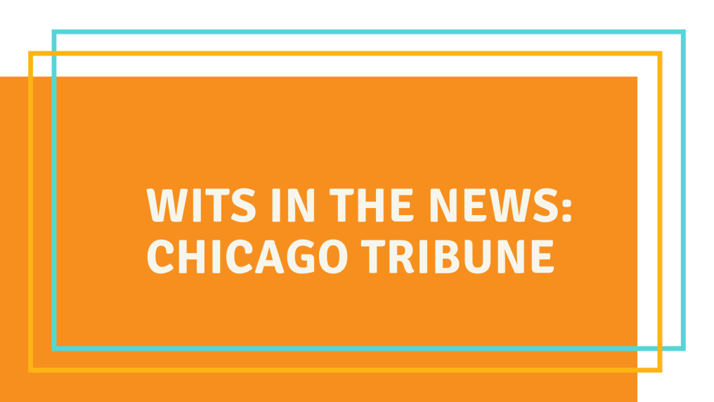 WITS in the News Chicago Tribune McDermott Will & Emery