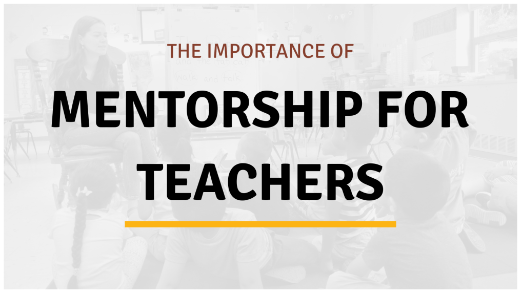 The importance of mentorship for teachers