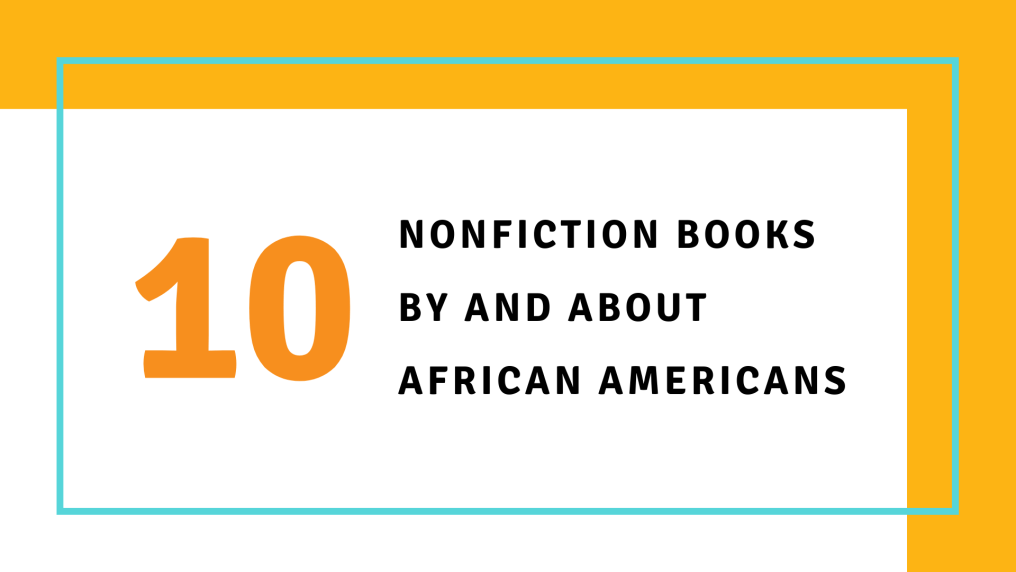 Nonfiction books by and about African Americans