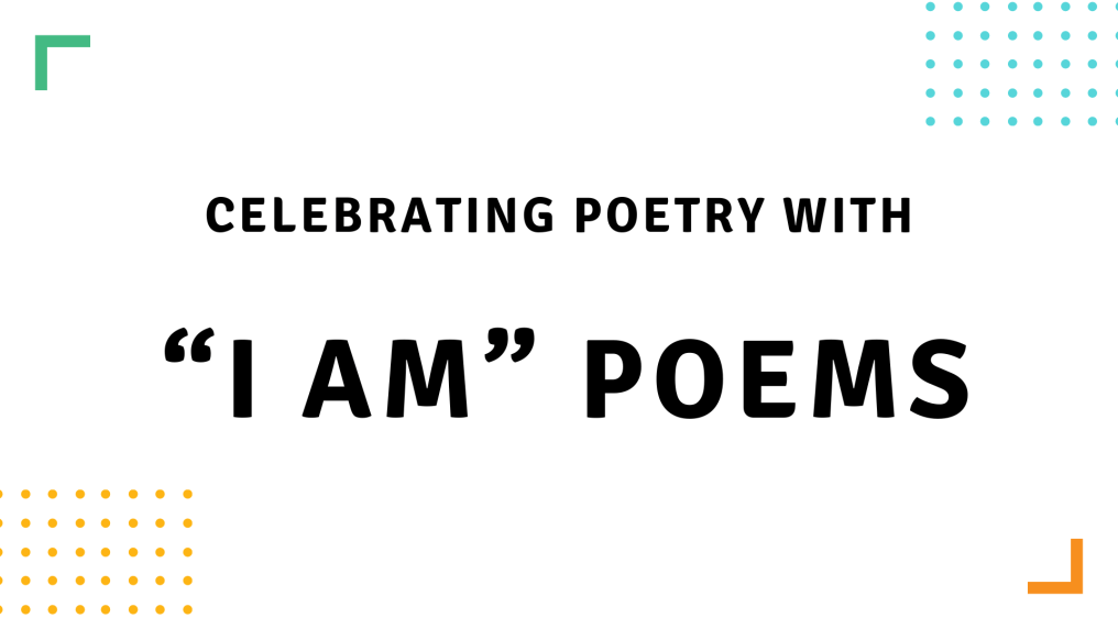 Celebrating Poetry with I am Poems