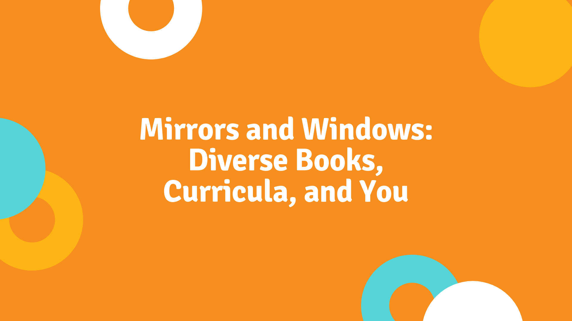 Mirrors and Windows: Diverse Books, Curricula, and You