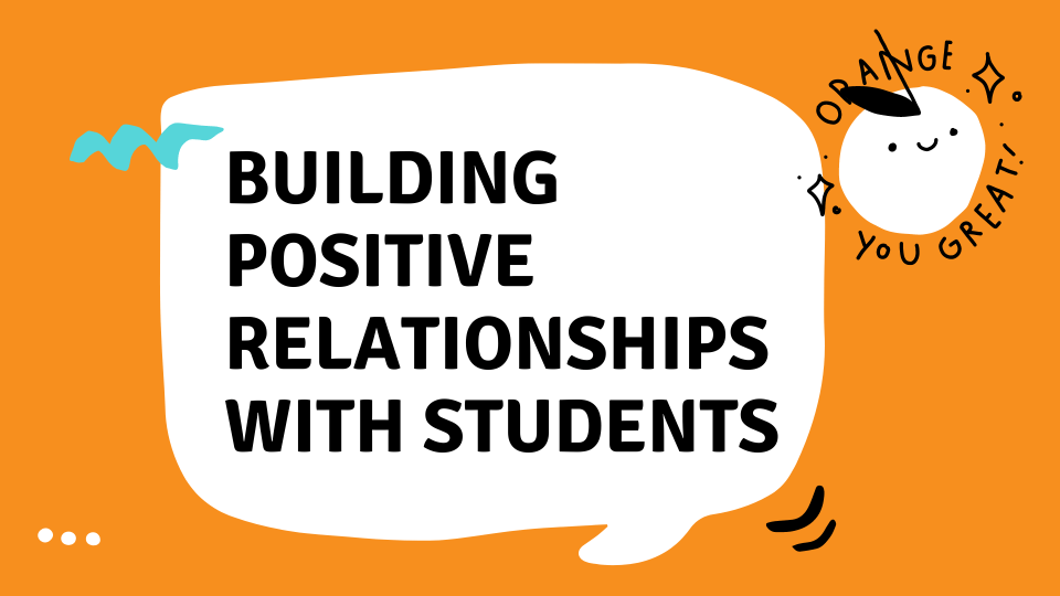 Building Positive Relationships with Students