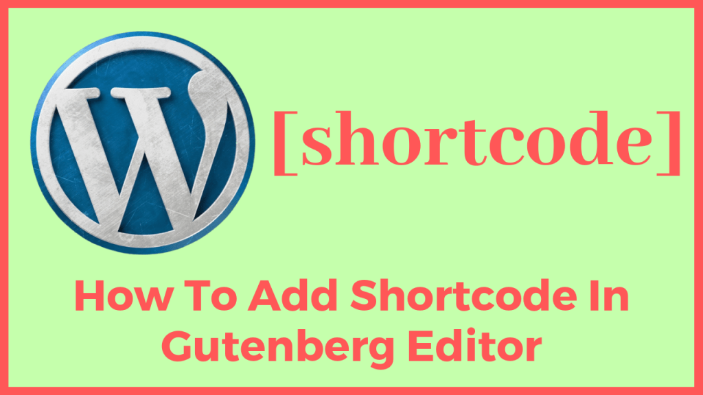 How To Add Shortcode In Gutenberg Editor