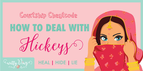 Courtship Cheat Code | Handle the Hickey | Witty Vows | Advice for Indian Brides | Indian Wedding Ideas