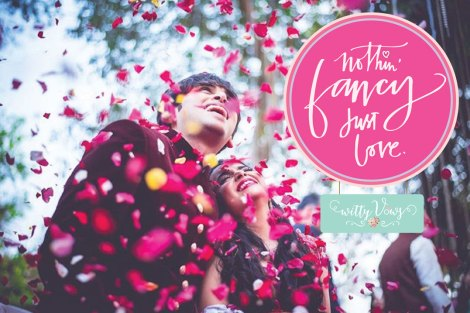 Nothing Fancy Just Love by whatknotin|Indian Wedding photographers|love quote| flower shower| Indian couple| Indian wedding | love is adorable| Indian love quotes