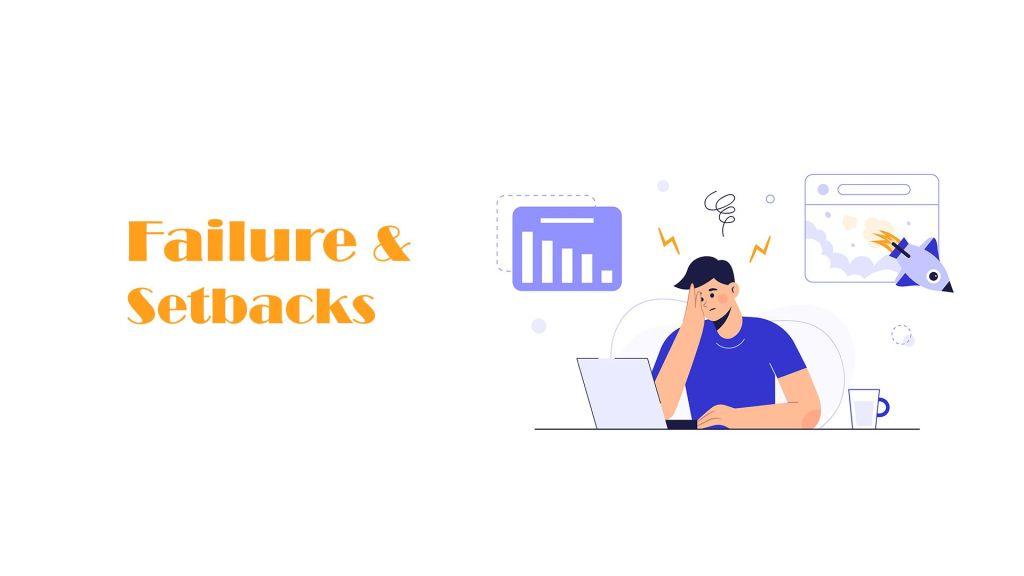Failure And Setbacks