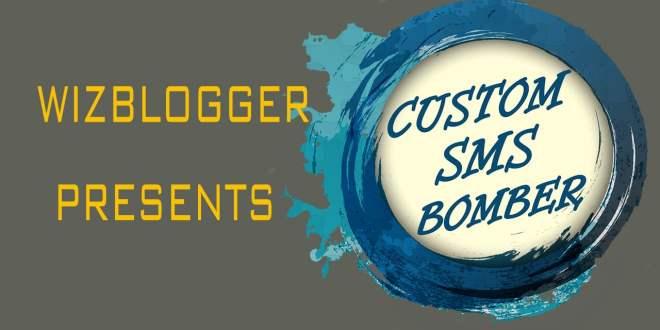 Custom Sms Bomber - Best Working Custom Text Bomber - Wizblogger