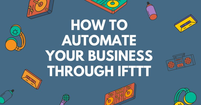 How to Automate Your Business Through IFTTT