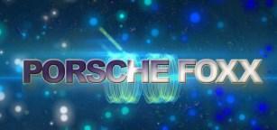 Porsche Foxx3. Ason Productions.thewizsdailydose