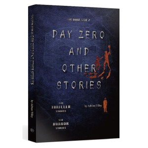 The Dark Side 2:Day Zero and Other Stories