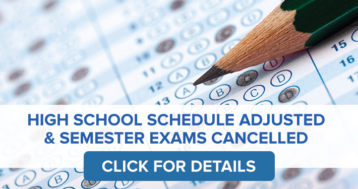 High School Schedule Adjusted & Semester Exams Cancelled