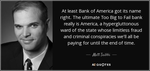 quote-at-least-bank-of-america-got-its-name-right-the-ultimate-too-big-to-fail-bank-really-matt-taibbi-113-69-59
