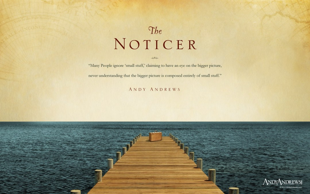 My Thoughts on The Noticer – by Andy Andrews