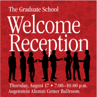 The Graduate School Welcome Reception will be held Aug. 17.