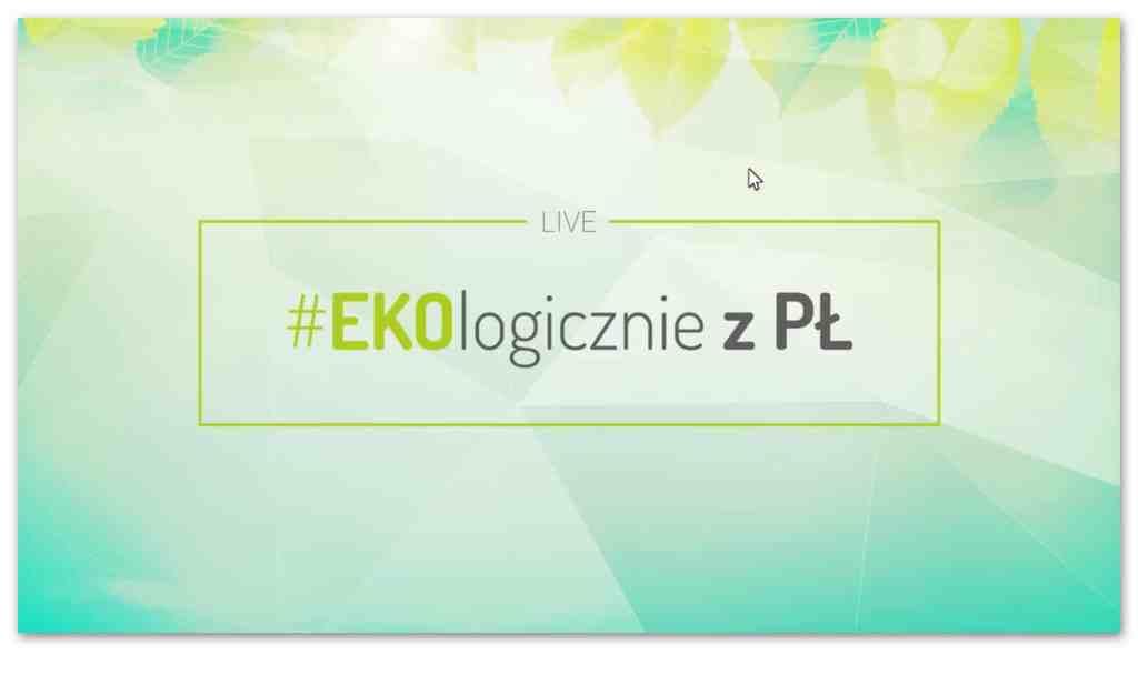 Ruszyły dyskusje #EKOlogicznie z Politechniką Łódzką