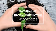 Naturalne środki chemiczne w ogrodzie