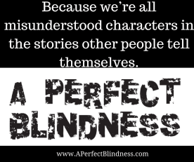 Because we're all misunderstood characters in the stories other people tell themselves. FB