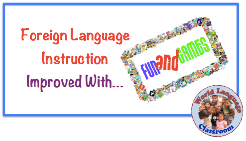 Fun and Games in the Foreign Language Classroom (French, Spanish) wlteacher.wordpress.com