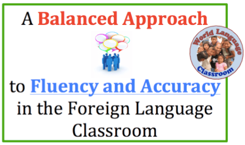 A Balanced Approach to Fluency and Accuracy in the Foreign (World) Language Classroom (French, Spanish) wlteacher.wordpress.com