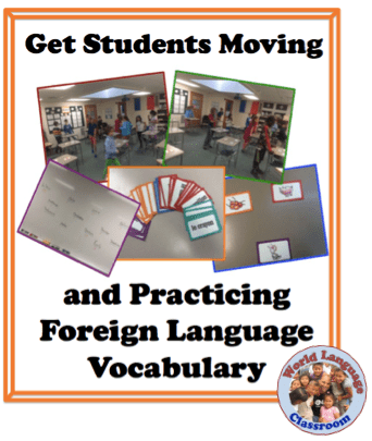 Get Students Moving and Practicing Foreign (World) Language Vocabulary (French, Spanish) wlteacher.wordpress.com