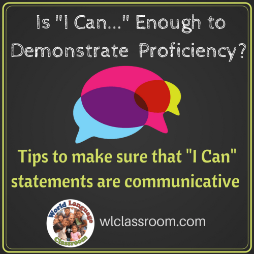 "Is ""I Can"" Enough to Demonstrate Proficiency? (French, Spanish) www.wlclassroom.com"