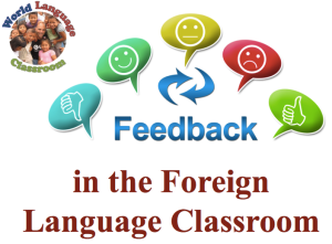 Effective Feedback in the Foreign Language Classroom (SlideShare, French, Spanish) www.wlclassroom.com