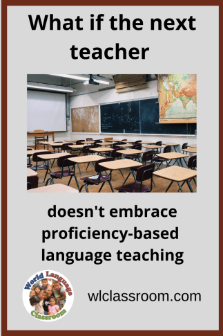 What If the Next Teacher Doesn't Embrace Proficiency-Based Teaching (French, Spanish(