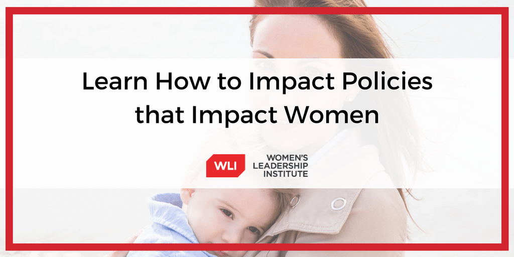 Learn How to Impact Policies that Impact Women