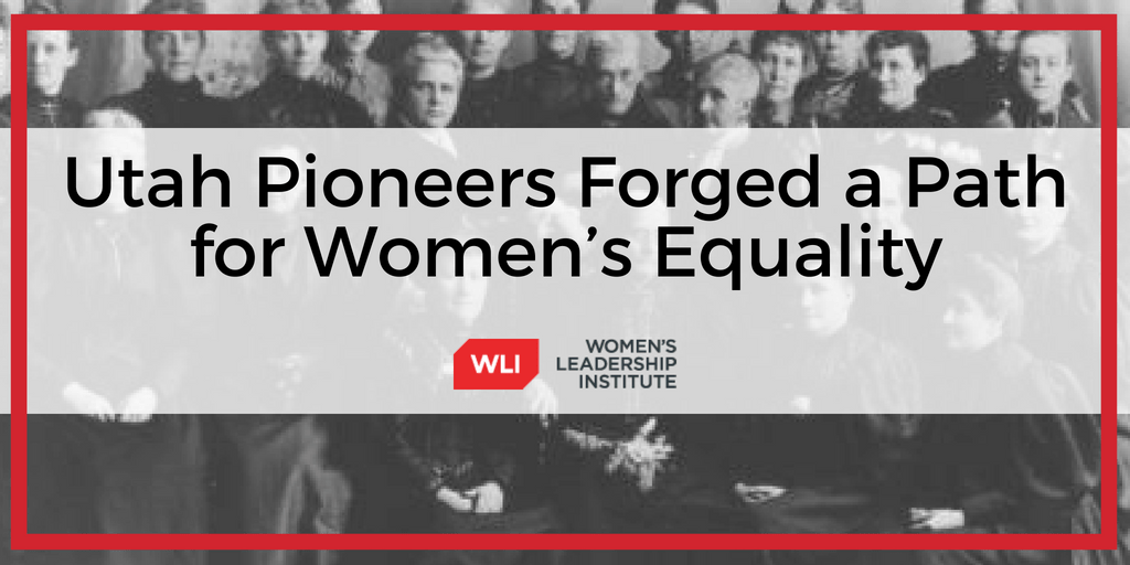 Utah Pioneers Forged a Path for Women's Equality