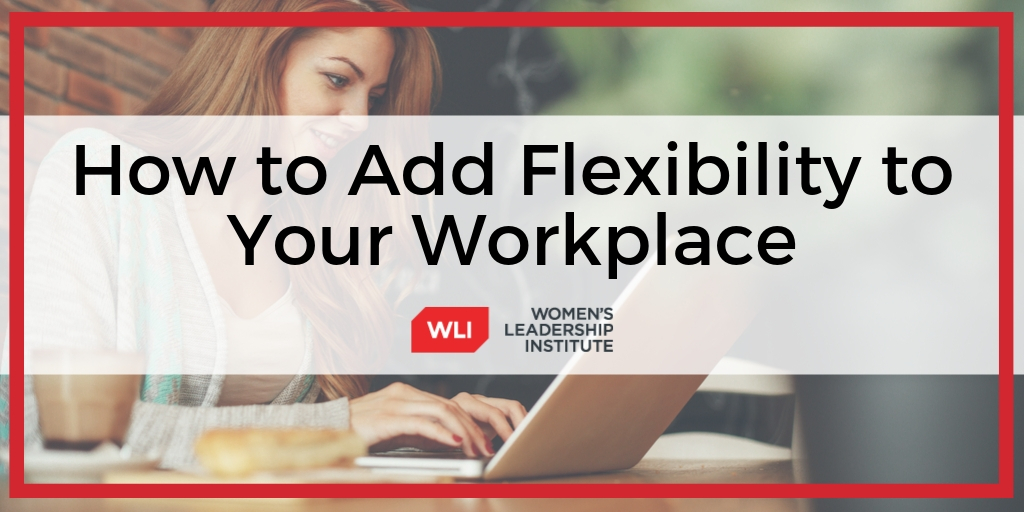How to add flexibility to your workplace (and why you should even care)