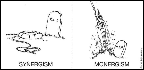 Monergism vs. Synergism: God thowing a lifeline vs. using a fishhook.