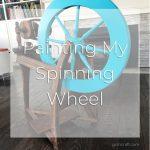 Painting My Spinning Wheel