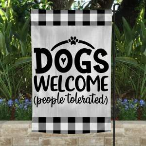 Dogs Welcome People Tolerated Custom Flag, Dog Lovers Garden Flag, Back Yard Sign, Thick Canvas - Woastuff
