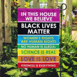 In This House We Believe Rainbow Pride Black Lives Matter House Flag, Garden Flag Double Sided - Woastuff