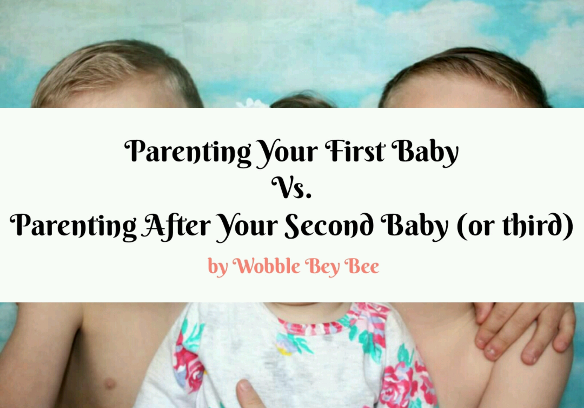 Parenting Your First Baby Vs. Parenting After Your Second Baby (or third)