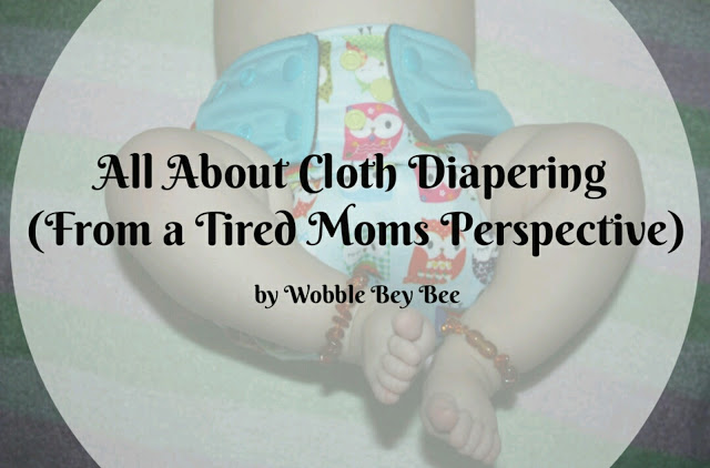 All About cloth Diapering (From a Tired Moms Perspective)