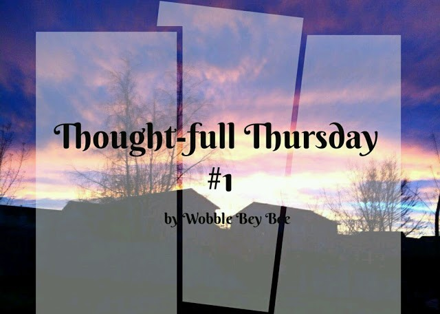Thought-full Thursday #1