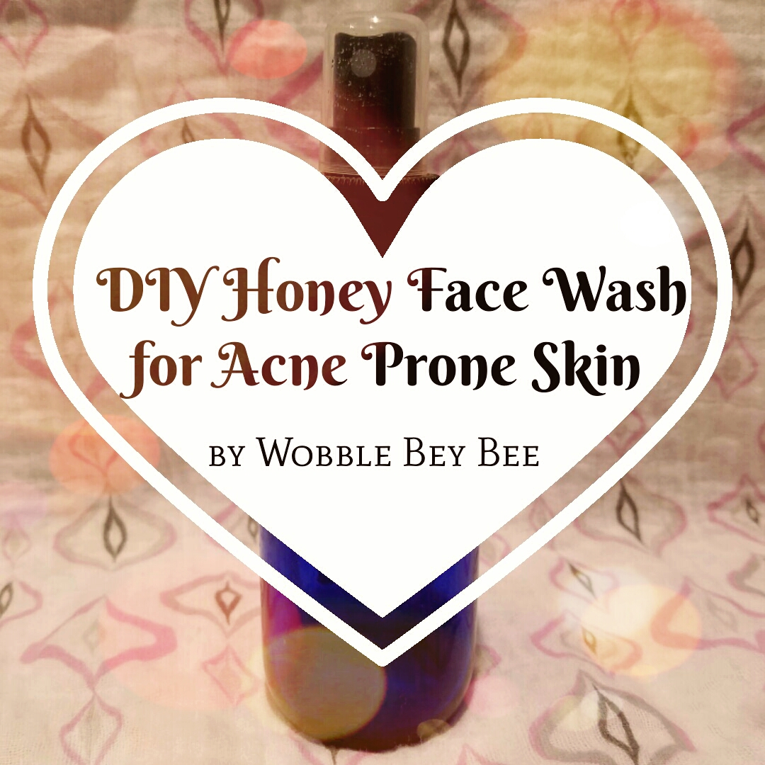 DIY Honey Face Wash for Acne Prone Skin