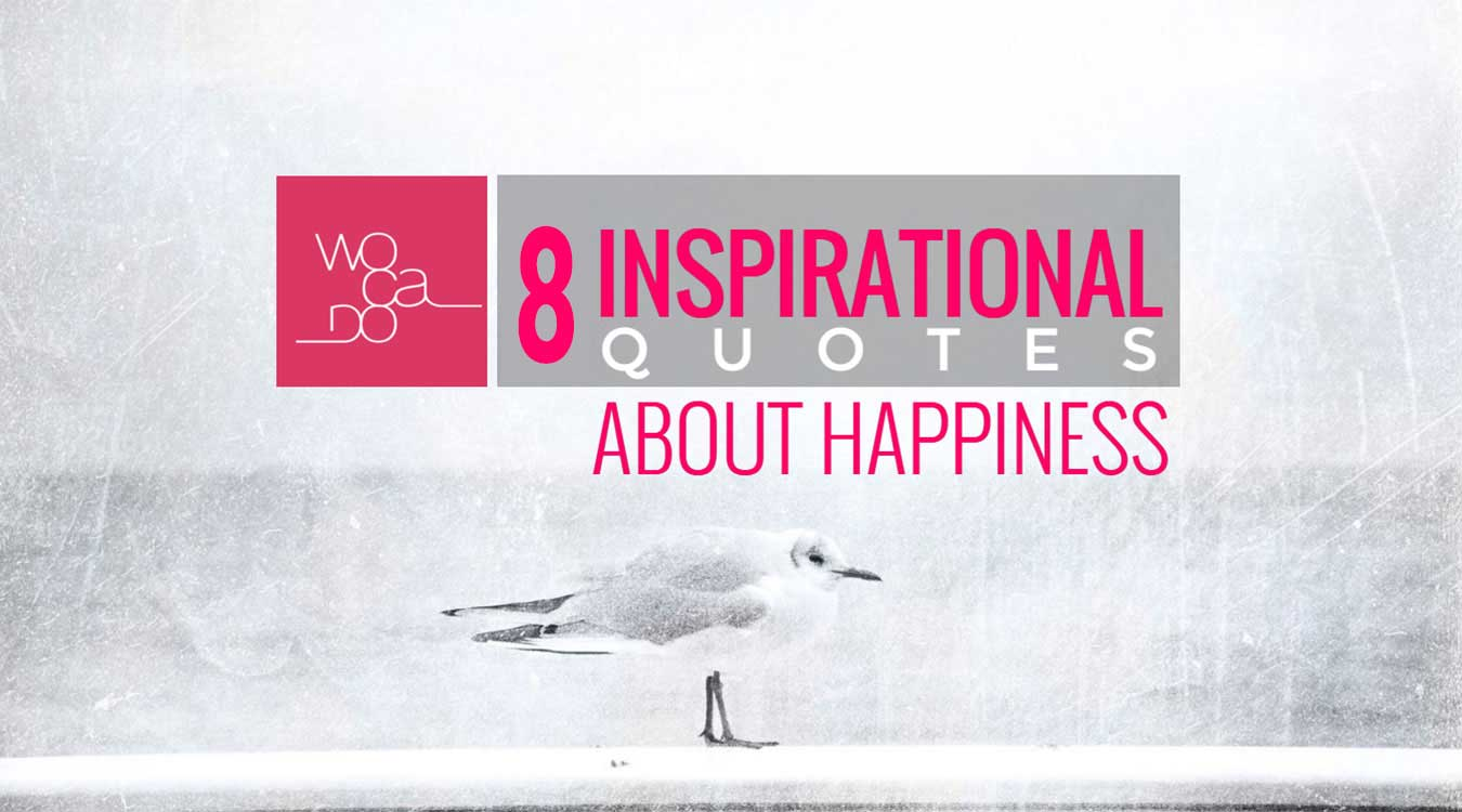 8 Inspirational Quotes Video About Happiness - wocado.com