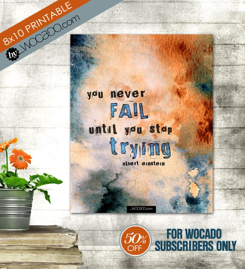 You never fail until you stop trying - 8x10 Printable Quote by WOCADO