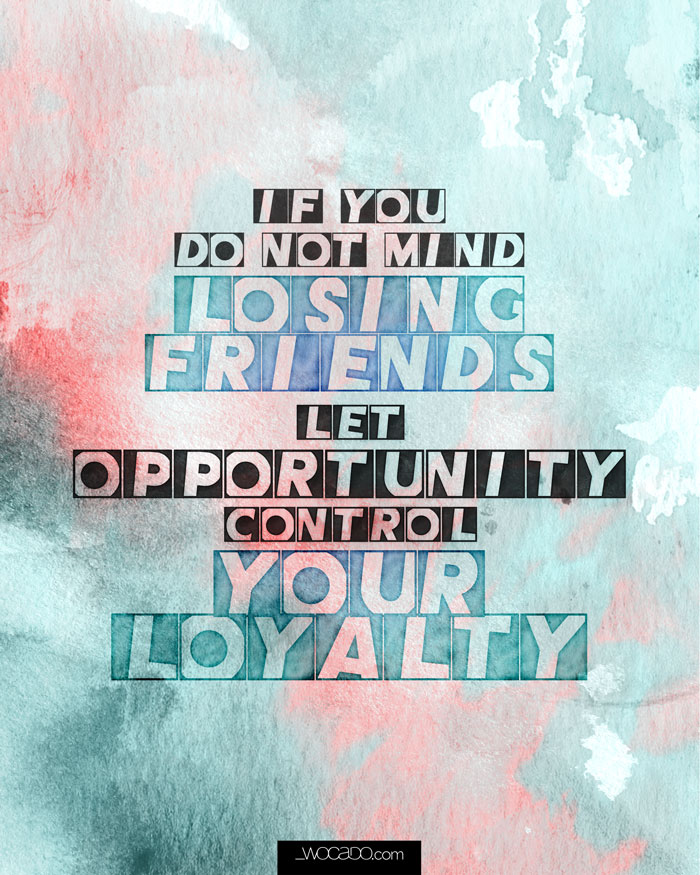 If you don't mind losing friends ~ 8x10 Printable Quote by WOCADO