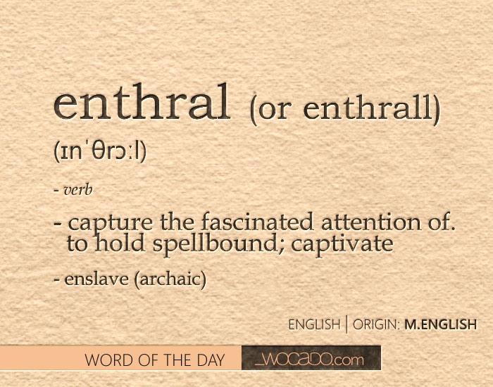 enthral - Word of the Day by WOCADO